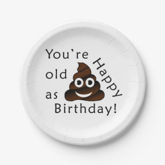 You are old as...Happy Birthday | funny poop emoji Paper Plate