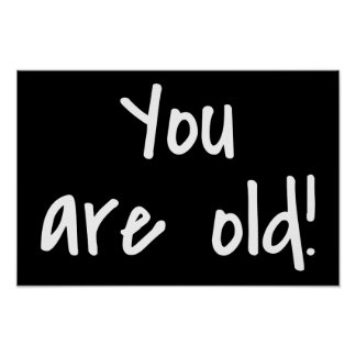 You are Old Words Black Birthday Gag Poster