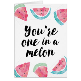 You are one in a melon birthday card