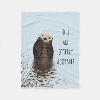 You are Otterly Adorable Funny Pun with Cute Otter Fleece Blanket