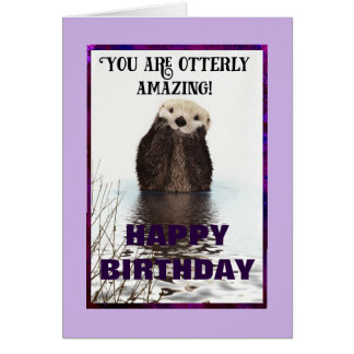 You are Otterly Amazing Cute Otter Birthday Card