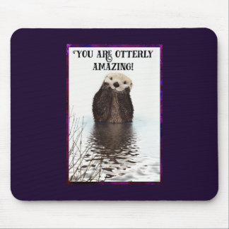 You are Otterly Amazing Cute Pun with Sweet Otter Mouse Mat