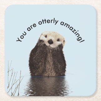 You are Otterly Amazing Funny Pun with Cute Otter Square Paper Coaster
