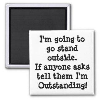 You Are Outstanding Square Magnet