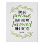 You are Precious in my Eyes - Isaiah 43:4 Poster