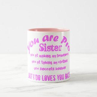 you are pro sister pink gift mug