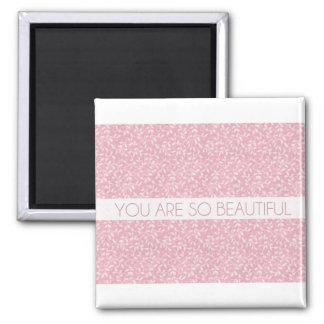 You Are So Beautiful Square Magnet