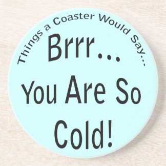 You are So Cold Light Coaster