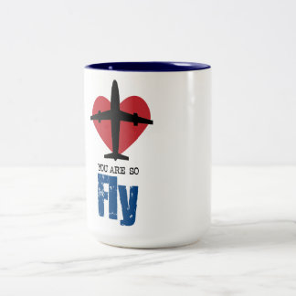 You are so Fly Coffee Mug perfect gift