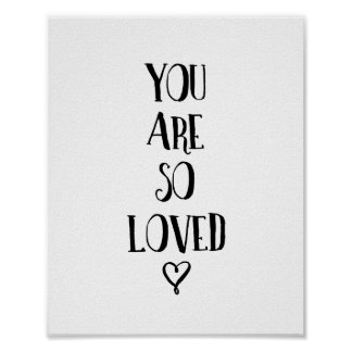 You Are So Loved Typography Love Quote Poster