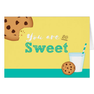You Are So Sweet Milk and Chocolate Chip Cookies Card