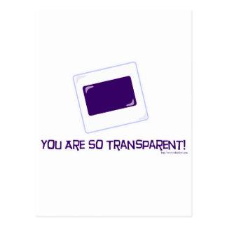 You are so transparent! postcard