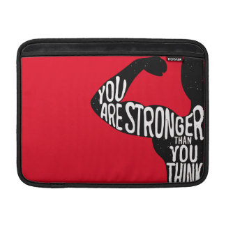 You Are Stronger Than You Think MacBook Sleeve