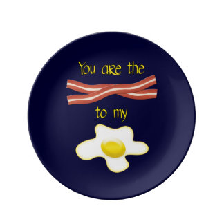 You Are The Bacon To My Egg Porcelain Plate
