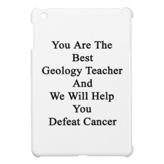 You Are The Best Geology Teacher And We Will Help iPad Mini Cover