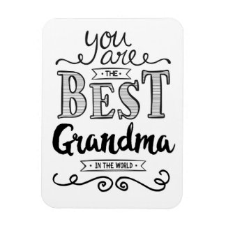 You are the Best Grandma in the world Magnet