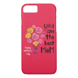 You Are The Best Mom iPhone 7 Case