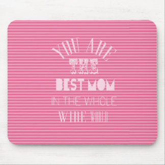 You Are The Best Mom Mother's Day Mouse Pad