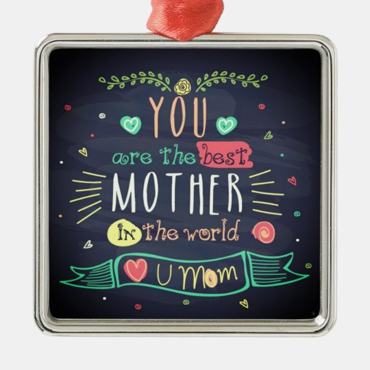 You Are The Best Mother In The whole World Christmas Ornament