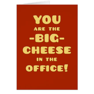 You are the BIG CHEESE-Congratulations-Promotion Greeting Card