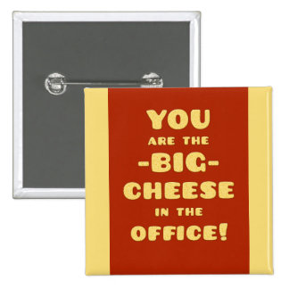 You are the BIG CHEESE in the office 15 Cm Square Badge