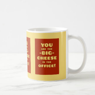 You are the BIG CHEESE in the office Basic White Mug