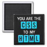 You are the CSS to my HTML Fridge Magnets
