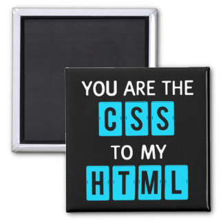 You are the CSS to my HTML Square Magnet