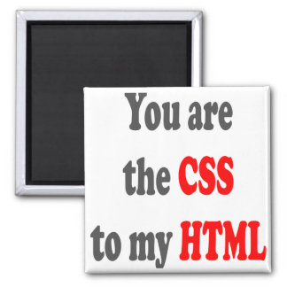 You are the CSS to my HTML Magnets