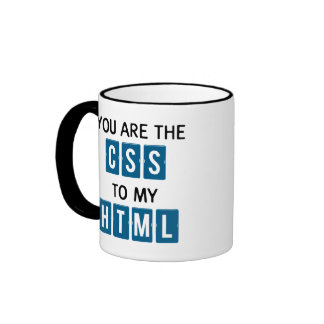 You are the CSS to my HTML Mug