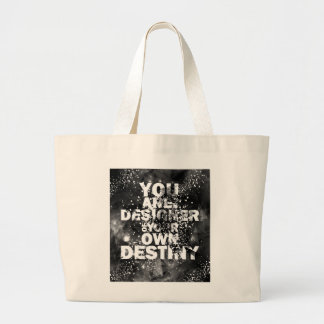 You Are The Designer Of Your Own Destiny Large Tote Bag