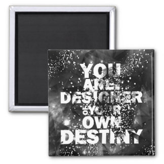 You Are The Designer Of Your Own Destiny Magnet