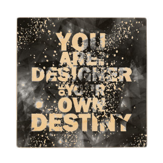 You Are The Designer Of Your Own Destiny Maple Wood Coaster
