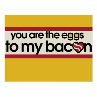 You are the eggs to my Bacon Postcard