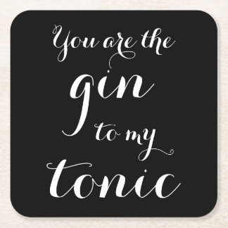 You are the gin to my tonic wedding party coasters