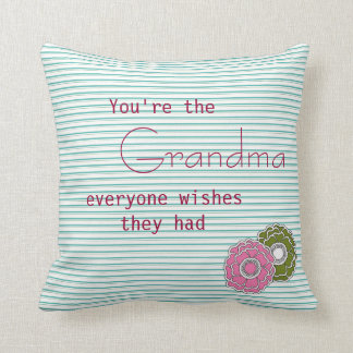 You Are the Grandma Everyone Wishes They Had Throw Pillows