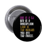 You are the Music. 6 Cm Round Badge