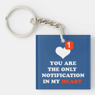 you are the only notification in my heart Double-Sided square acrylic key ring