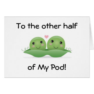YOU ARE THE OTHER HALF OF MY POD BIRTHDAY WISHES CARD