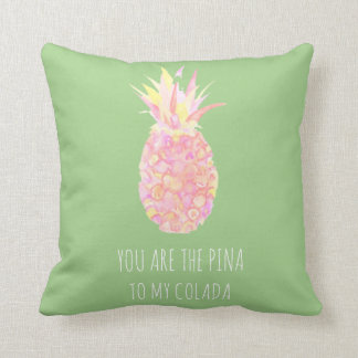 You Are The Pina to My Colada Lime Green Pineapple Throw Pillow