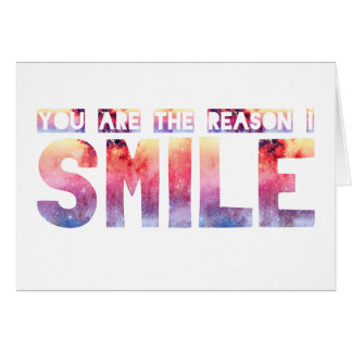 You Are The Reason I Smile Card