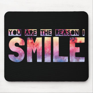 You Are The Reason I Smile Mouse Mat