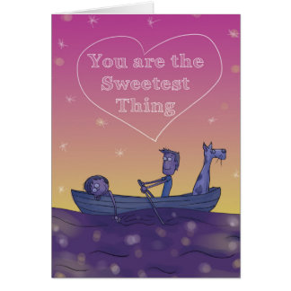 You are the sweetest thing. card