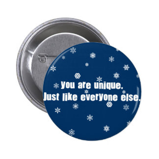 You Are Unique Just Like Everyone Else 6 Cm Round Badge
