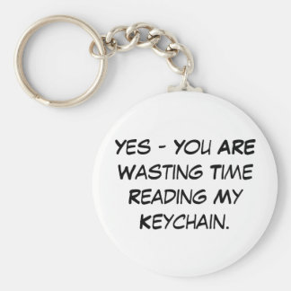 'You Are Wasting Time' Keychain