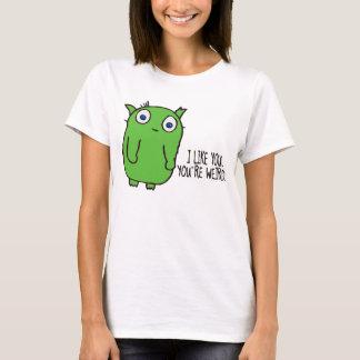 You are weird t shirt