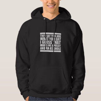 You Are What You Eat Hooded Sweatshirts