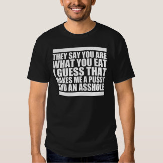 You Are What You Eat Shirts