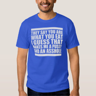 You Are What You Eat T Shirts