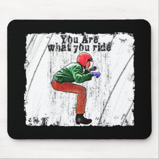 You Are What You Ride - Motorcycle Style Status Mouse Pad